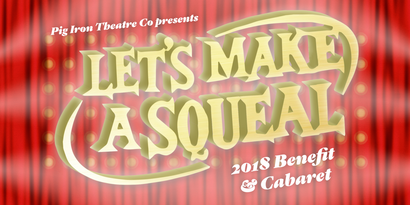 Lets Make a SQUEAL! Pig Irons 2018 Benefit Cabaret